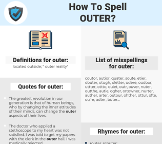 outer, spellcheck outer, how to spell outer, how do you spell outer, correct spelling for outer