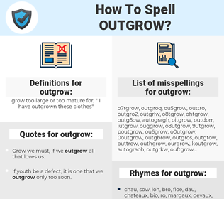 outgrow, spellcheck outgrow, how to spell outgrow, how do you spell outgrow, correct spelling for outgrow