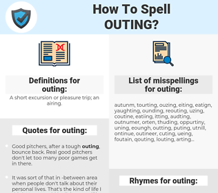 outing, spellcheck outing, how to spell outing, how do you spell outing, correct spelling for outing