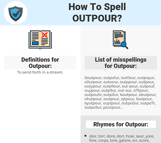 Outpour, spellcheck Outpour, how to spell Outpour, how do you spell Outpour, correct spelling for Outpour
