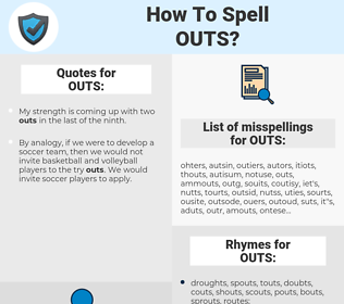 OUTS, spellcheck OUTS, how to spell OUTS, how do you spell OUTS, correct spelling for OUTS
