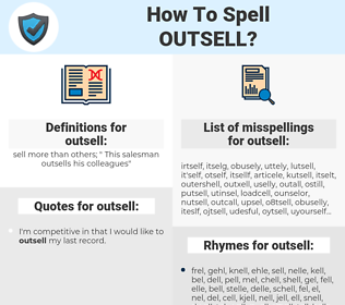 outsell, spellcheck outsell, how to spell outsell, how do you spell outsell, correct spelling for outsell