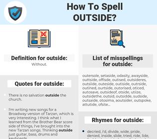 outside, spellcheck outside, how to spell outside, how do you spell outside, correct spelling for outside