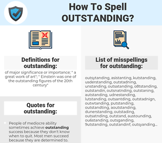 outstanding, spellcheck outstanding, how to spell outstanding, how do you spell outstanding, correct spelling for outstanding