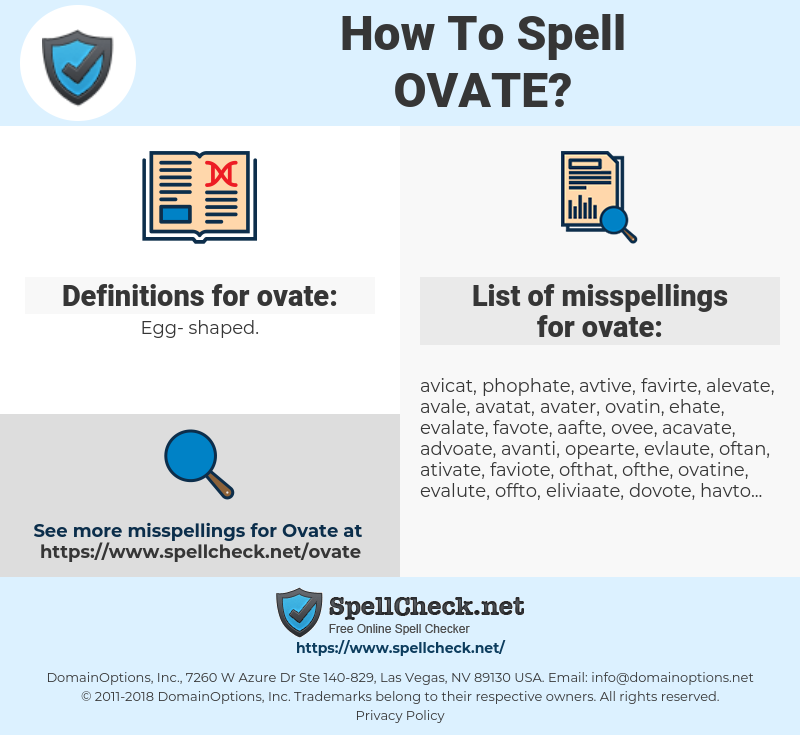 ovate, spellcheck ovate, how to spell ovate, how do you spell ovate, correct spelling for ovate