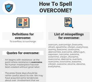 overcome, spellcheck overcome, how to spell overcome, how do you spell overcome, correct spelling for overcome