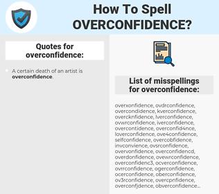 overconfidence, spellcheck overconfidence, how to spell overconfidence, how do you spell overconfidence, correct spelling for overconfidence