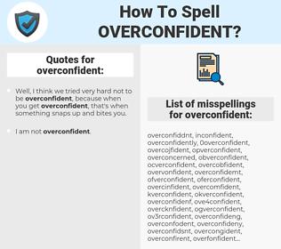 overconfident, spellcheck overconfident, how to spell overconfident, how do you spell overconfident, correct spelling for overconfident