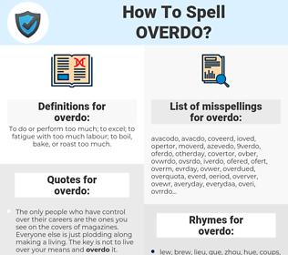 overdo, spellcheck overdo, how to spell overdo, how do you spell overdo, correct spelling for overdo