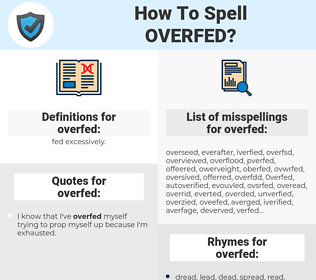 overfed, spellcheck overfed, how to spell overfed, how do you spell overfed, correct spelling for overfed