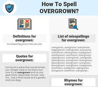 overgrown, spellcheck overgrown, how to spell overgrown, how do you spell overgrown, correct spelling for overgrown