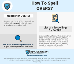 OVERS, spellcheck OVERS, how to spell OVERS, how do you spell OVERS, correct spelling for OVERS
