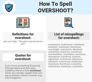 overshoot, spellcheck overshoot, how to spell overshoot, how do you spell overshoot, correct spelling for overshoot