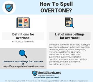 overtone, spellcheck overtone, how to spell overtone, how do you spell overtone, correct spelling for overtone