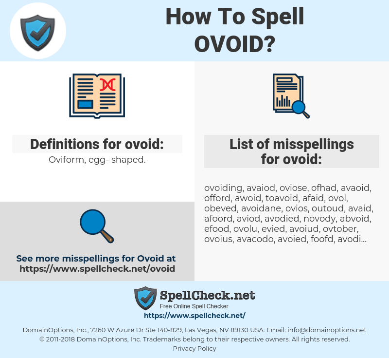 ovoid, spellcheck ovoid, how to spell ovoid, how do you spell ovoid, correct spelling for ovoid