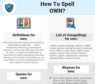 own, spellcheck own, how to spell own, how do you spell own, correct spelling for own