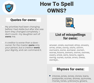 owns, spellcheck owns, how to spell owns, how do you spell owns, correct spelling for owns