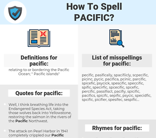 pacific, spellcheck pacific, how to spell pacific, how do you spell pacific, correct spelling for pacific