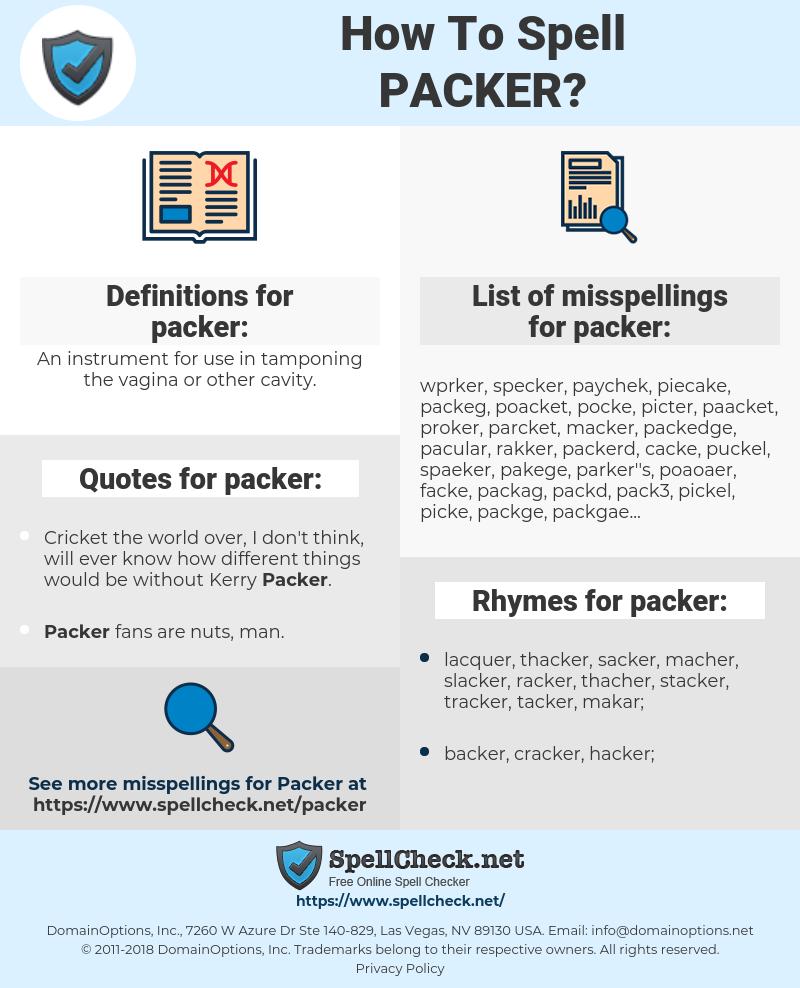 packer, spellcheck packer, how to spell packer, how do you spell packer, correct spelling for packer