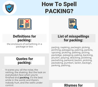 packing, spellcheck packing, how to spell packing, how do you spell packing, correct spelling for packing