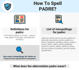 padre, spellcheck padre, how to spell padre, how do you spell padre, correct spelling for padre