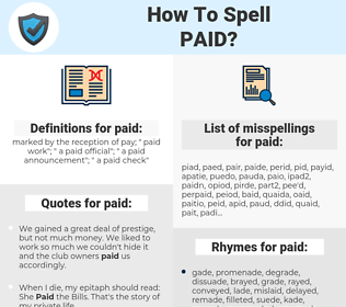 paid, spellcheck paid, how to spell paid, how do you spell paid, correct spelling for paid