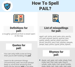 pail, spellcheck pail, how to spell pail, how do you spell pail, correct spelling for pail