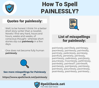 painlessly, spellcheck painlessly, how to spell painlessly, how do you spell painlessly, correct spelling for painlessly