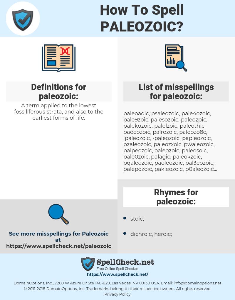 paleozoic, spellcheck paleozoic, how to spell paleozoic, how do you spell paleozoic, correct spelling for paleozoic