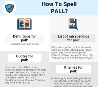 pall, spellcheck pall, how to spell pall, how do you spell pall, correct spelling for pall