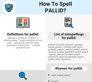 pallid, spellcheck pallid, how to spell pallid, how do you spell pallid, correct spelling for pallid