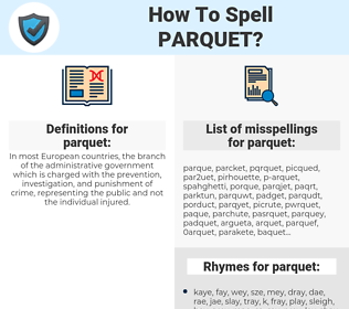 parquet, spellcheck parquet, how to spell parquet, how do you spell parquet, correct spelling for parquet