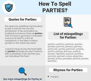Parties, spellcheck Parties, how to spell Parties, how do you spell Parties, correct spelling for Parties