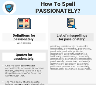 passionately, spellcheck passionately, how to spell passionately, how do you spell passionately, correct spelling for passionately