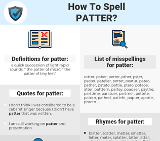 patter, spellcheck patter, how to spell patter, how do you spell patter, correct spelling for patter
