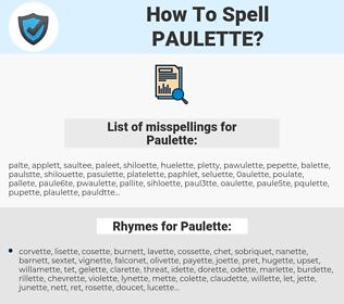 Paulette, spellcheck Paulette, how to spell Paulette, how do you spell Paulette, correct spelling for Paulette