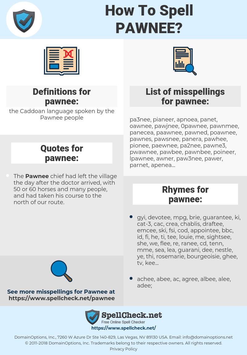 pawnee, spellcheck pawnee, how to spell pawnee, how do you spell pawnee, correct spelling for pawnee