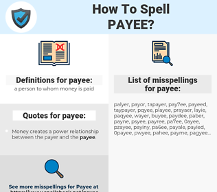 payee, spellcheck payee, how to spell payee, how do you spell payee, correct spelling for payee