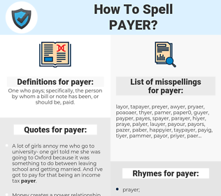 payer, spellcheck payer, how to spell payer, how do you spell payer, correct spelling for payer