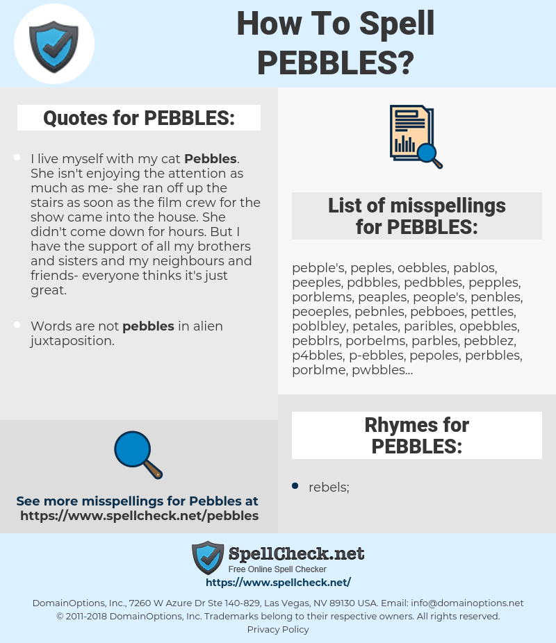 PEBBLES, spellcheck PEBBLES, how to spell PEBBLES, how do you spell PEBBLES, correct spelling for PEBBLES