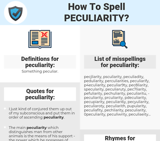peculiarity, spellcheck peculiarity, how to spell peculiarity, how do you spell peculiarity, correct spelling for peculiarity