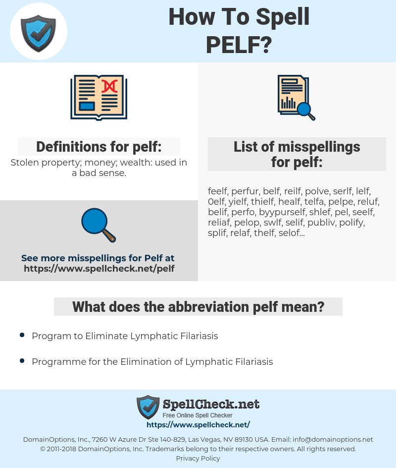 pelf, spellcheck pelf, how to spell pelf, how do you spell pelf, correct spelling for pelf