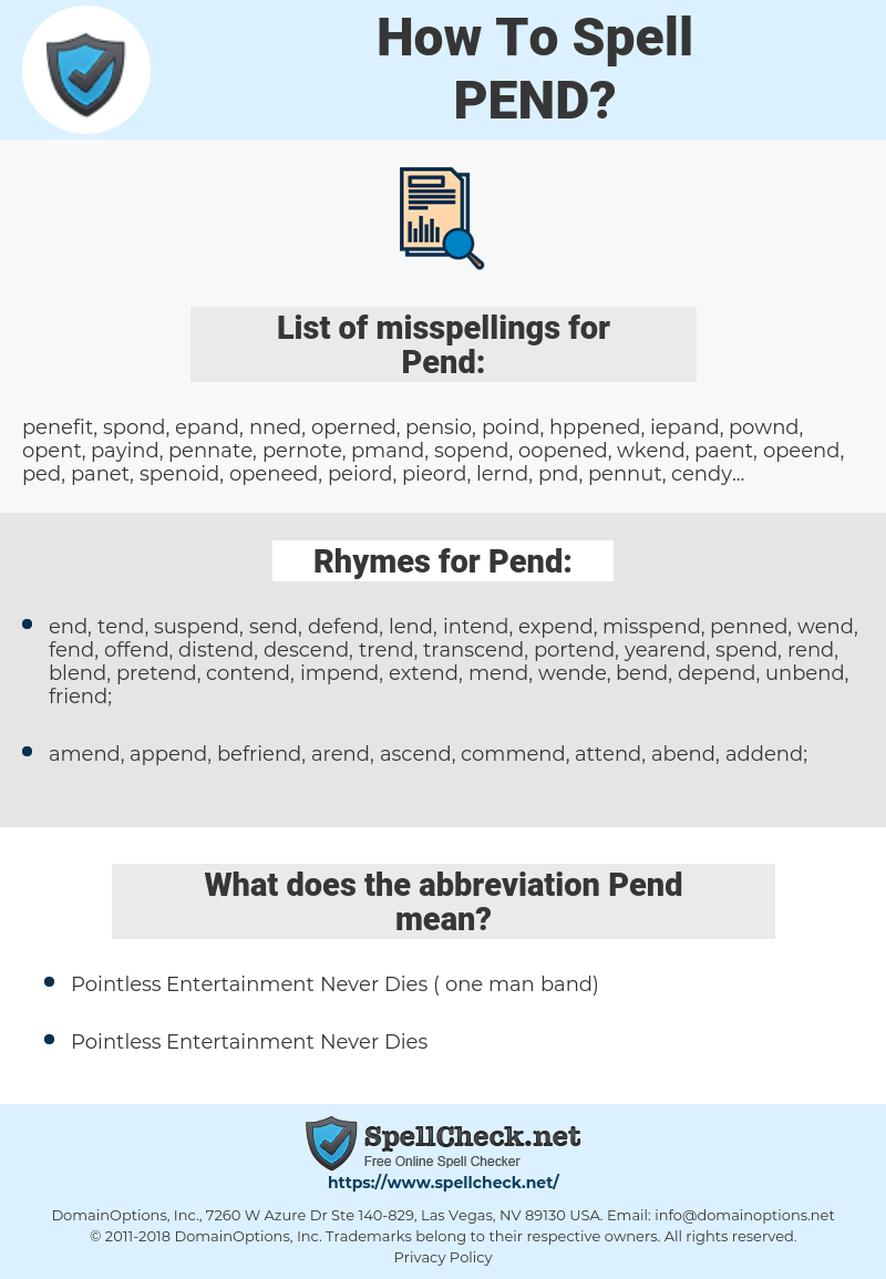 Pend, spellcheck Pend, how to spell Pend, how do you spell Pend, correct spelling for Pend