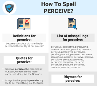 perceive, spellcheck perceive, how to spell perceive, how do you spell perceive, correct spelling for perceive