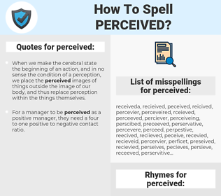 perceived, spellcheck perceived, how to spell perceived, how do you spell perceived, correct spelling for perceived