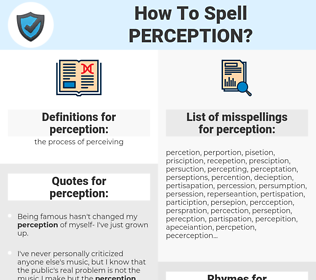 perception, spellcheck perception, how to spell perception, how do you spell perception, correct spelling for perception