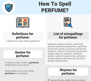 perfume, spellcheck perfume, how to spell perfume, how do you spell perfume, correct spelling for perfume