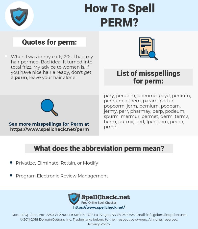 perm, spellcheck perm, how to spell perm, how do you spell perm, correct spelling for perm