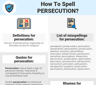 persecution, spellcheck persecution, how to spell persecution, how do you spell persecution, correct spelling for persecution