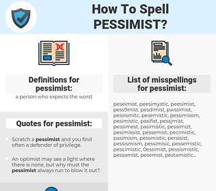 pessimist, spellcheck pessimist, how to spell pessimist, how do you spell pessimist, correct spelling for pessimist